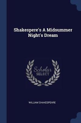 Shakespere's a Midsummer Night's Dream by William Shakespeare