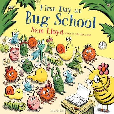 First Day at Bug School by Sam Lloyd
