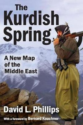 The Kurdish Spring by David L. Phillips
