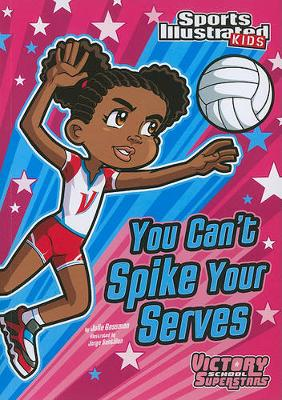 You Can't Spike Your Serves book
