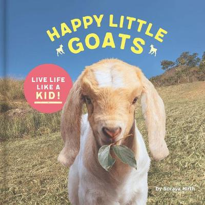 Happy Little Goats by Soraya Hirth