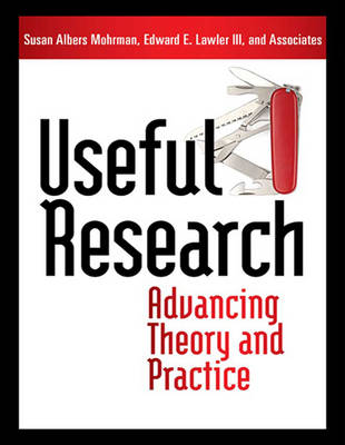 Useful Research (2 Volume Set): Advancing Theory and Practice by Edward E. Lawler, III