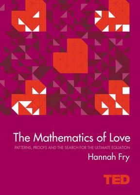 Mathematics of Love by Hannah Fry