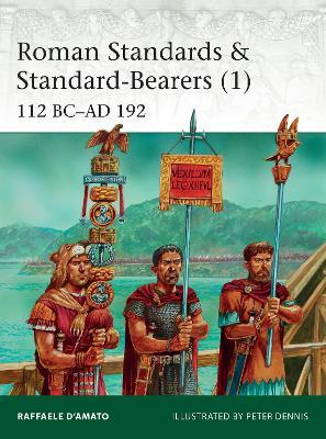 Roman Standards & Standard-Bearers 1 by Raffaele D'Amato