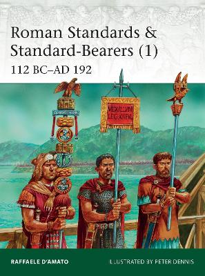 Roman Standards & Standard-Bearers 1 by Raffaele D'Amato