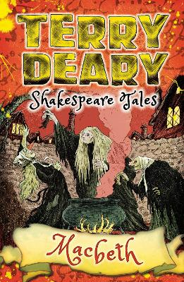 Shakespeare Tales: Macbeth by Terry Deary