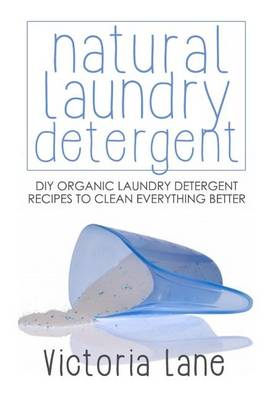 Natural Laundry Detergent by Victoria Lane