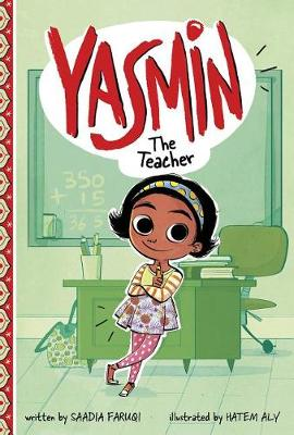 Yasmin the Teacher by Saadia Faruqi