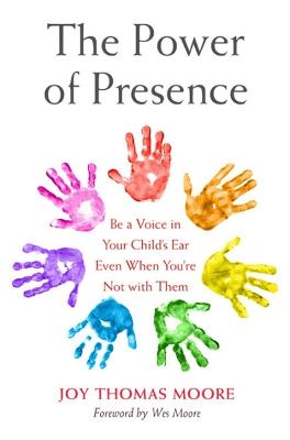 The Power of Presence by Joy Thomas Moore