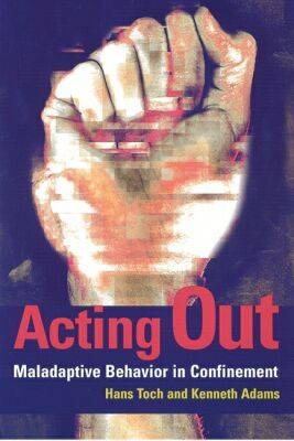Acting Out by Hans Toch
