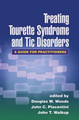Treating Tourette Syndrome and Tic Disorders by Douglas W. Woods