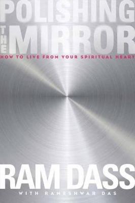 Polishing the Mirror by Ram Dass