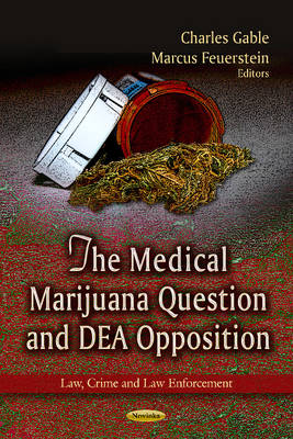 Medical Marijuana Question & DEA Opposition by Charles Gable