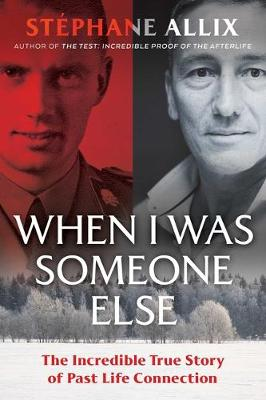 When I Was Someone Else: The Incredible True Story of Past Life Connection book