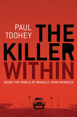 The Killer Within by Paul Toohey