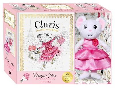 Claris: Book & Toy Gift Set: Claris: The Chicest Mouse in Paris by Megan Hess