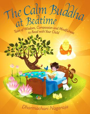 The Calm Buddha at Bedtime by Dharmachari Nagaraja
