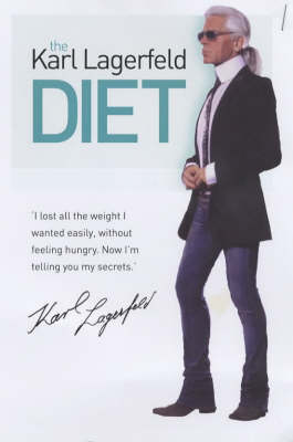 The Karl Lagerfeld Diet by Karl Lagerfeld