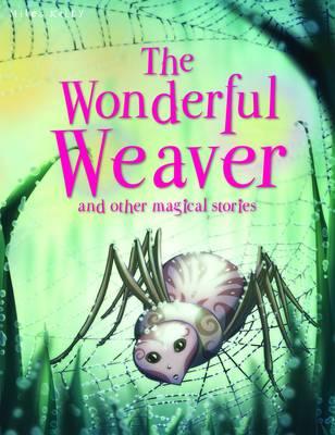Wonderful Weaver by Miles Kelly
