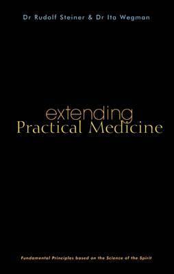 Extending Practical Medicine by Rudolf Steiner