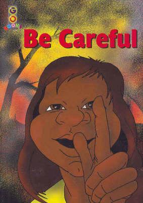 Go Books - Gold Level: be Careful by Gordon Winch