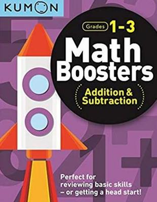 Math Boosters: Addition & Subtraction (Grades 1-3) by Publishing Kumon