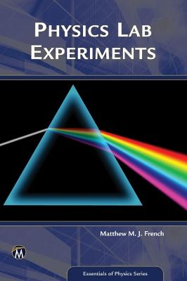 Physics Lab Experiments by Matthew French