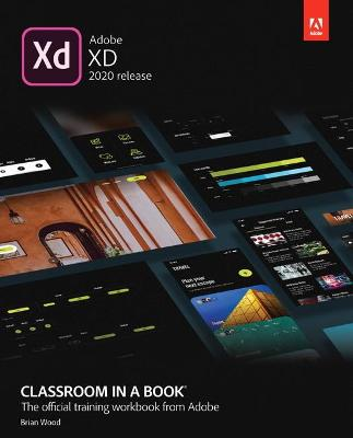 Adobe XD Classroom in a Book (2020 release) by Brian Wood