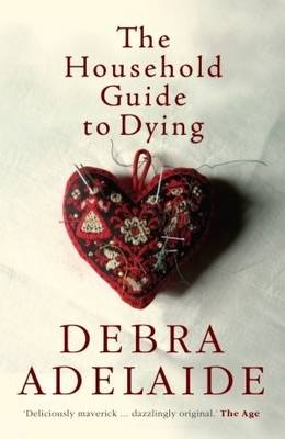 Household Guide to Dying by Debra Adelaide