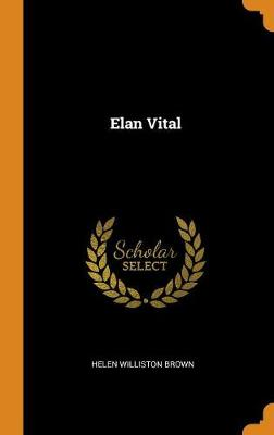 Elan Vital by Helen Williston Brown