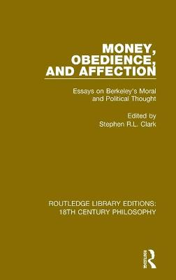 Money, Obedience, and Affection: Essays on Berkeley's Moral and Political Thought book