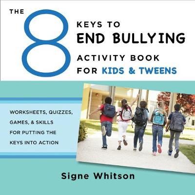 8 Keys to End Bullying Activity Book for Kids & Tweens book