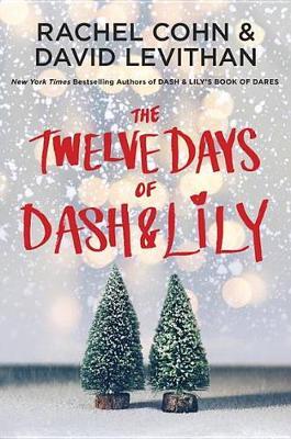 The Twelve Days of Dash & Lily by Rachel Cohn