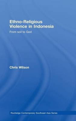 Ethno-Religious Violence in Indonesia by Chris Wilson