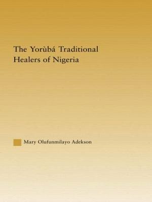 Yoruba Traditional Healers of Nigeria book