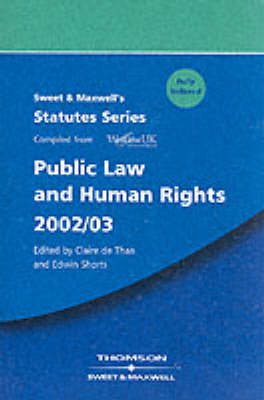 Sweet and Maxwell's Public Law and Human Rights: 2002/03 by Claire de Than