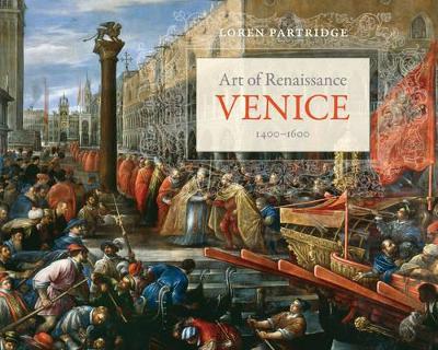 Art of Renaissance Venice, 1400Ã' 1600 by Loren Partridge