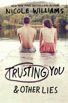 Trusting You & Other Lies by Nicole Williams