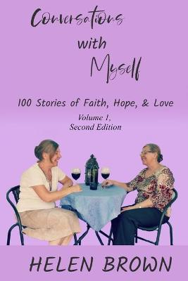 Conversations with Myself: 100 Stories of Faith, Hope, and Love by Helen Brown