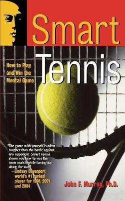 Smart Tennis by John F. Murray