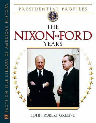 Nixon-Ford Years by John Robert Greene