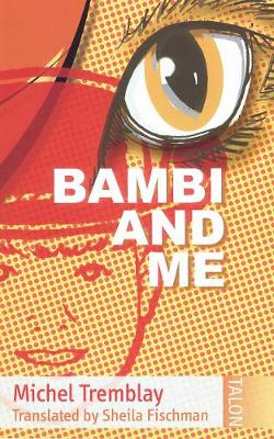 Bambi and Me by Michel Tremblay