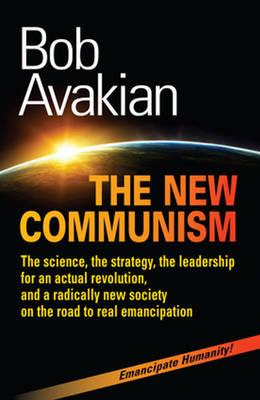 New Communism by Bob Avakian