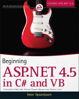 Beginning ASP.NET 4.5: in C# and VB by Imar Spaanjaars
