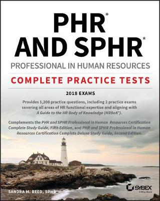 PHR / SPHR Professional in Human Resources Certification Practice Tests by Sandra M. Reed