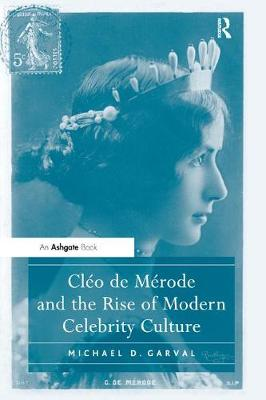 Cleo de Merode and the Rise of Modern Celebrity Culture book