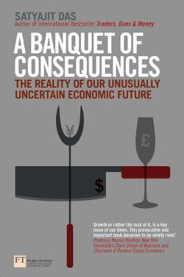 A Banquet of Consequences by Satyajit Das