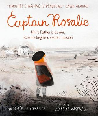 Captain Rosalie by Timothee de Fombelle