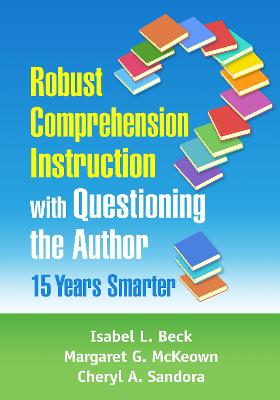 Robust Comprehension Instruction with Questioning the Author: 15 Years Smarter book