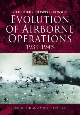 Evolution of Airborne Operations 1939 - 1945 book